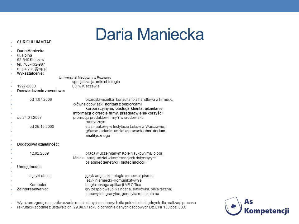 Daria Maniecka CURICULUM VITAE Daria Maniecka ul.Polna 62-540 Kleczew tel.