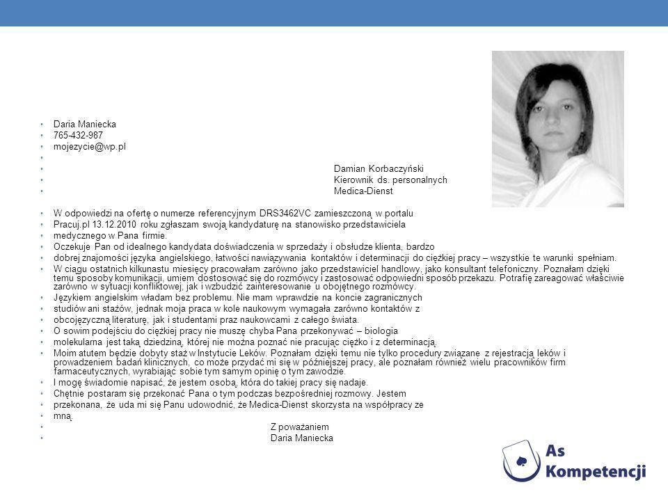 Daria Maniecka 765-432-987 mojezycie@wp.pl Damian Korbaczyński Kierownik ds.