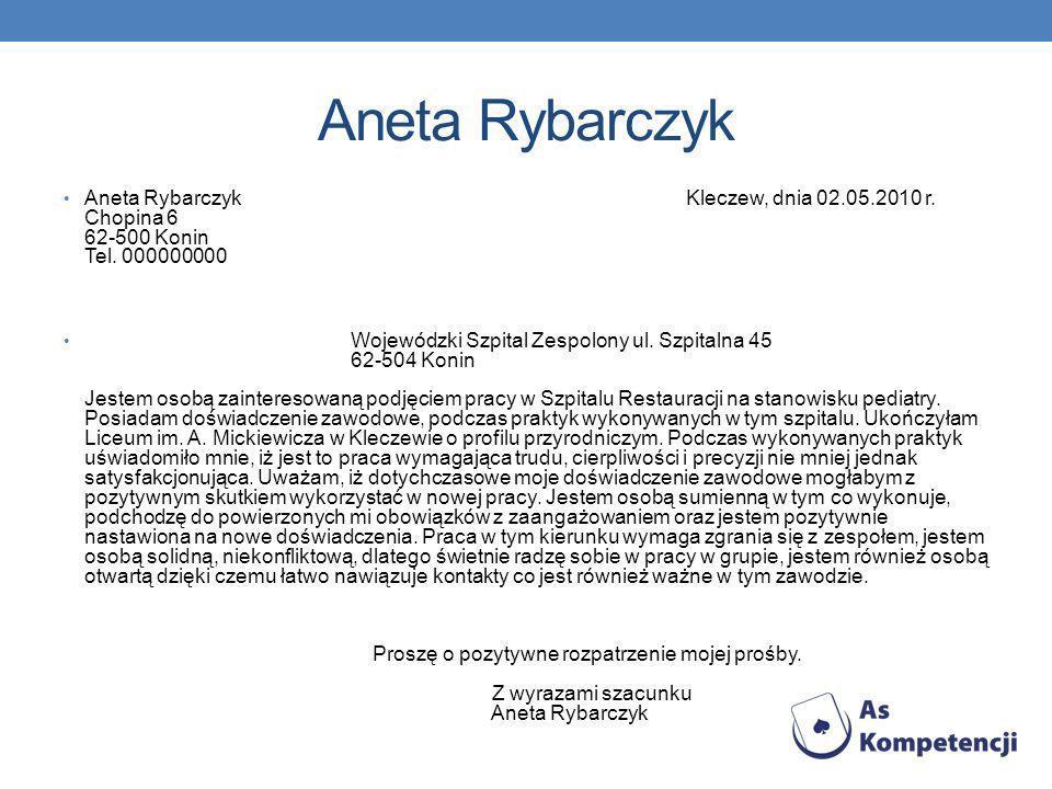 Aneta Rybarczyk Aneta Rybarczyk Kleczew, dnia 02.05.2010 r.