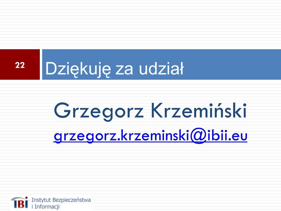 Grzegorz Krzemiński grzegorz.krzeminski@ibii.eu Dziękuję za udział 22