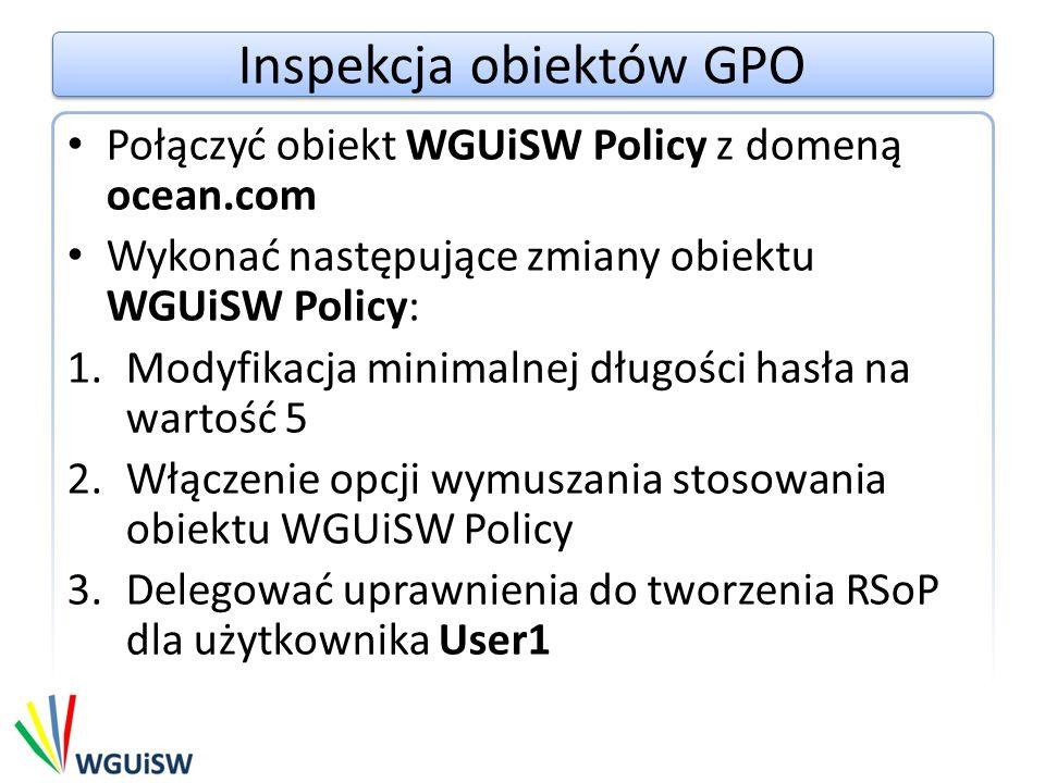 Inspekcja obiektów GPO Zweryfikować funkcjonalność inspekcji przeglądając dziennik zdarzeń (Security)
