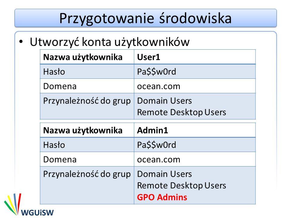 Przygotowanie środowiska Nadać prawa do logowania lokalnego oraz do logowania za pomocą Remote Desktop Services na kontrolerze domeny członkom grupy Domain Users