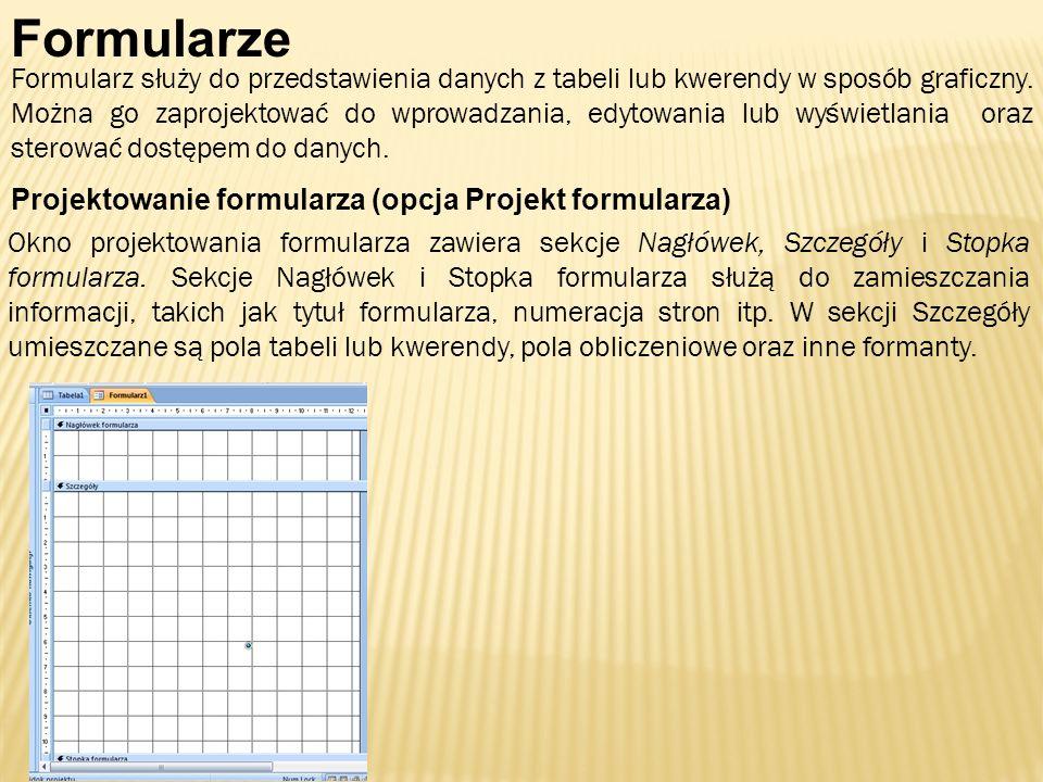 Formularze Formularz służy do przedstawienia danych z tabeli lub kwerendy w sposób graficzny. Można go zaprojektować do wprowadzania, edytowania lub w