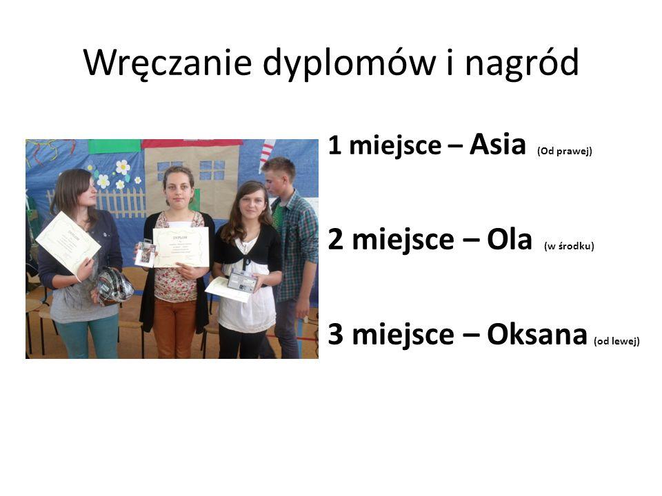 Wręczanie dyplomów i nagród 1 miejsce – Asia (Od prawej) 2 miejsce – Ola (w środku) 3 miejsce – Oksana (od lewej)