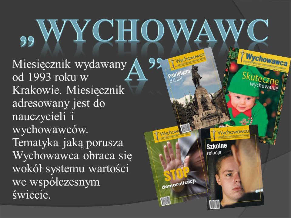Miesięcznik wydawany od 1993 roku w Krakowie.
