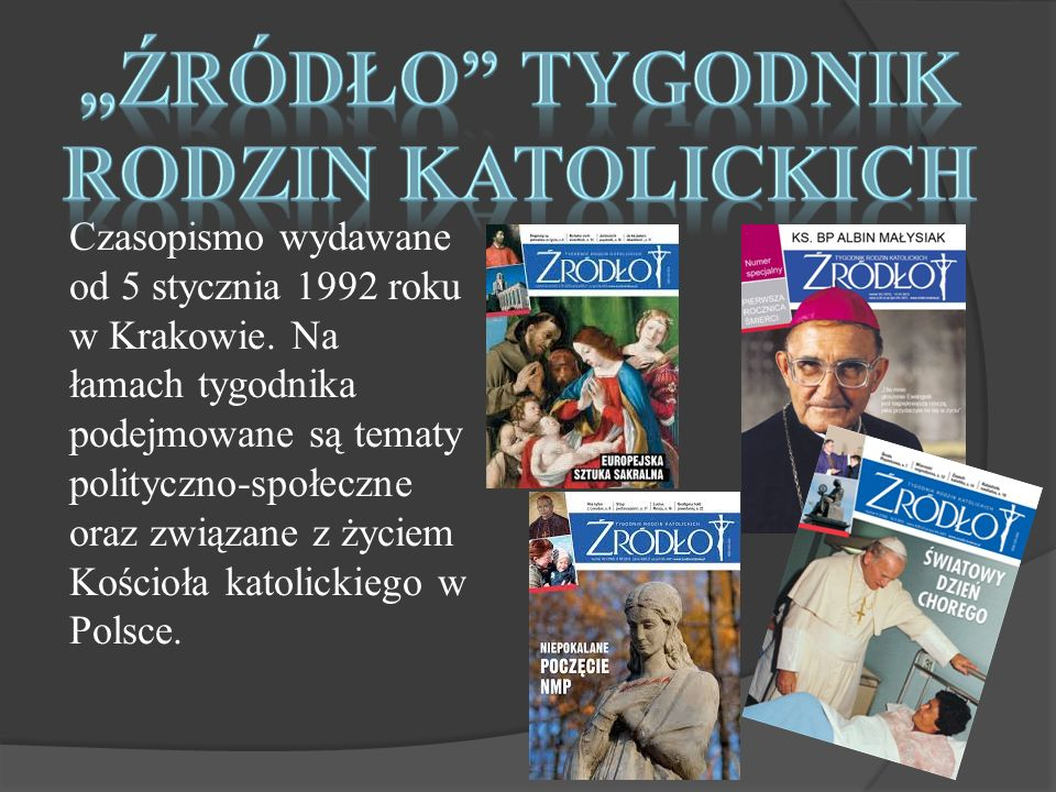 Czasopismo wydawane od 5 stycznia 1992 roku w Krakowie.