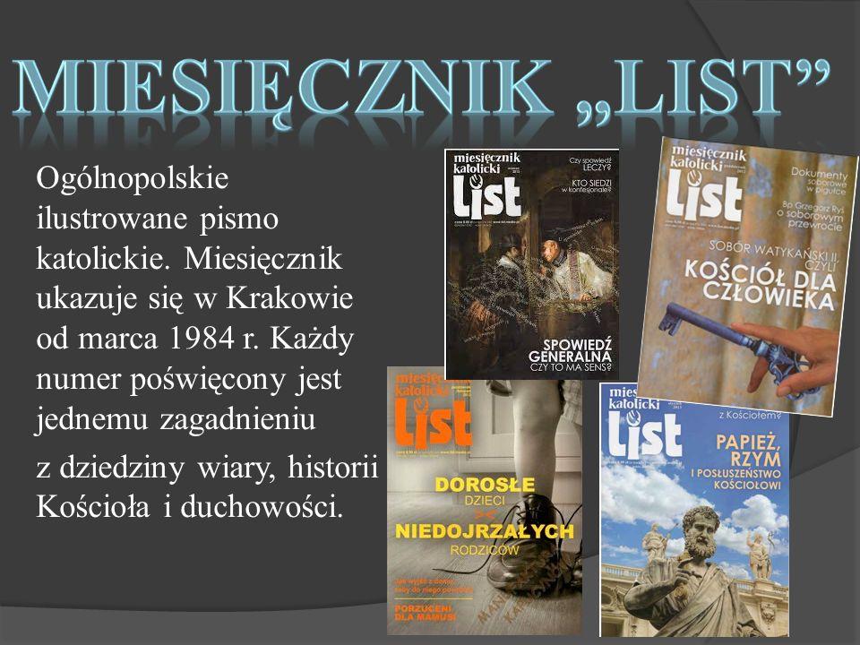 Ogólnopolskie ilustrowane pismo katolickie. Miesięcznik ukazuje się w Krakowie od marca 1984 r.