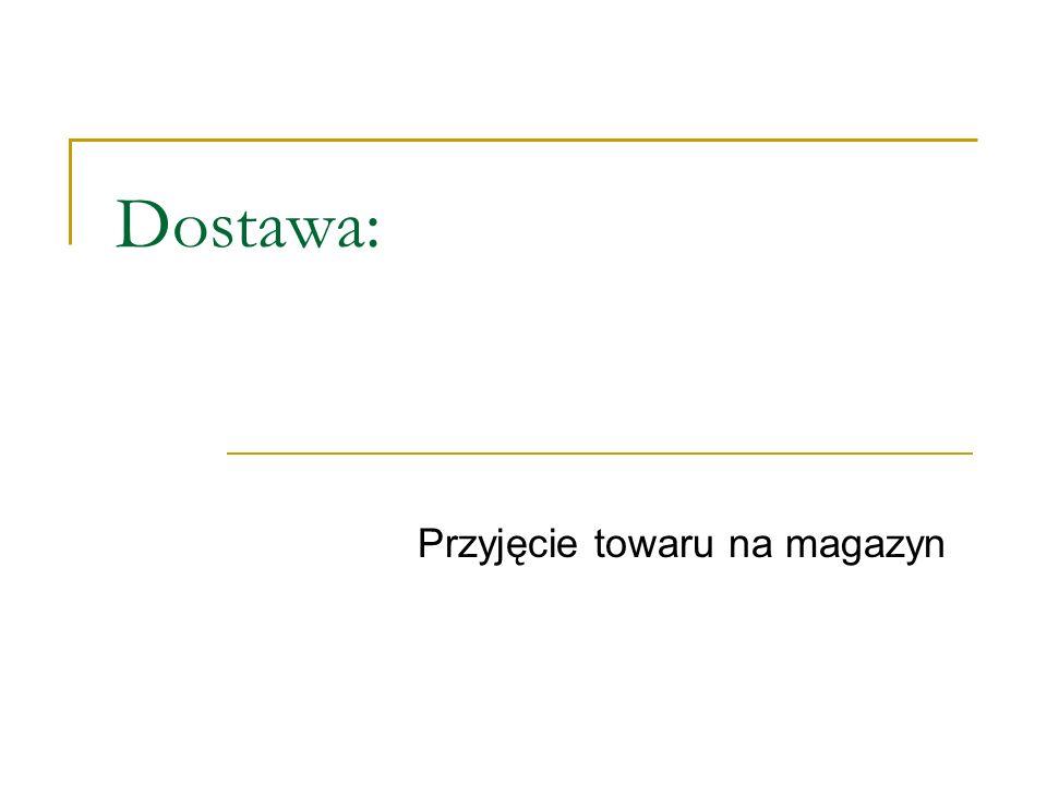 Dostawa: Przyjęcie towaru na magazyn