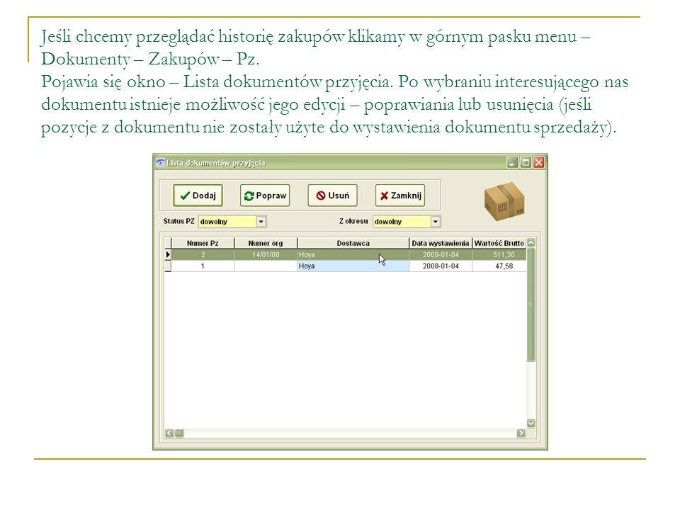 Jeśli chcemy przeglądać historię zakupów klikamy w górnym pasku menu – Dokumenty – Zakupów – Pz.