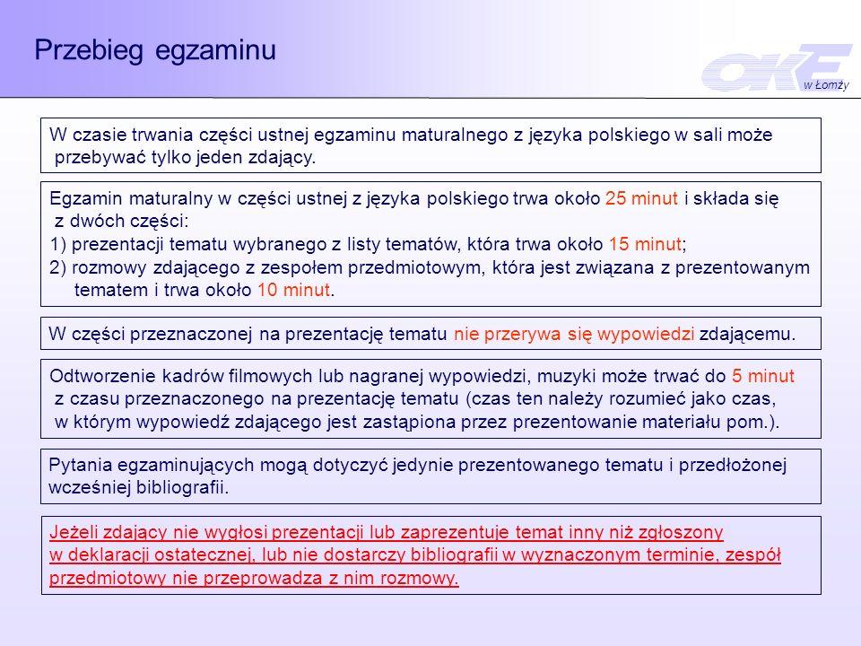Przebieg egzaminu W czasie trwania części ustnej egzaminu maturalnego z języka polskiego w sali może przebywać tylko jeden zdający. W części przeznacz