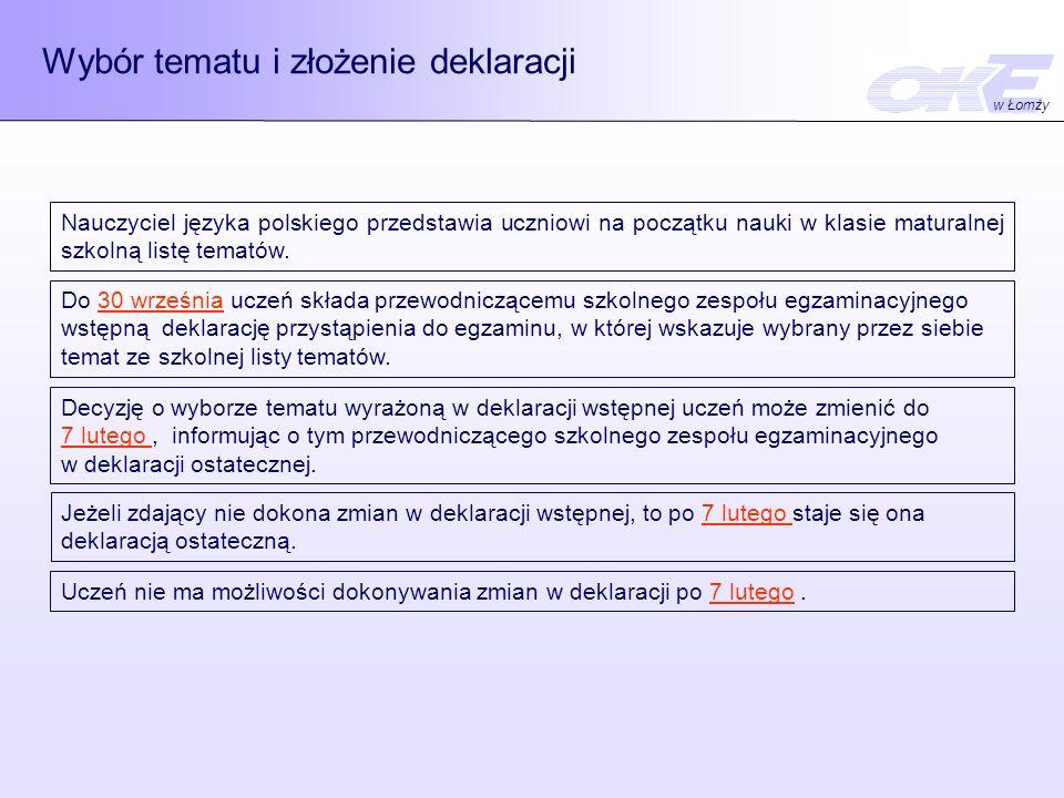 Wybór tematu i złożenie deklaracji Nauczyciel języka polskiego przedstawia uczniowi na początku nauki w klasie maturalnej szkolną listę tematów. Do 30