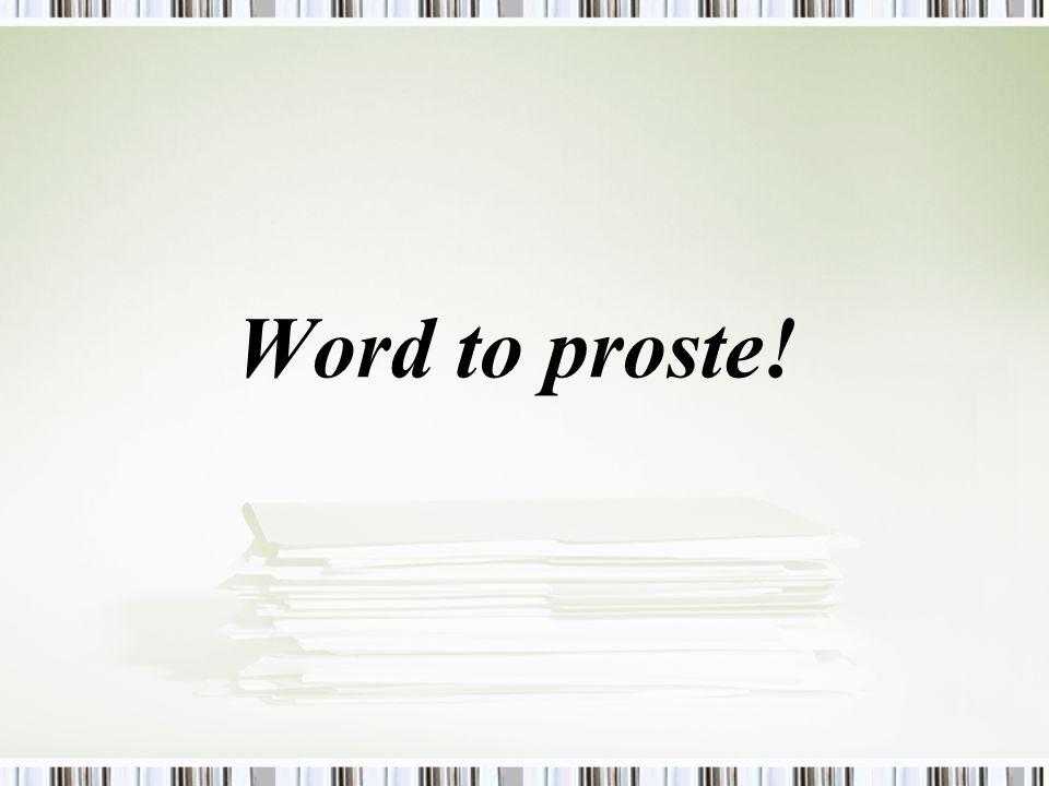 Word to proste!