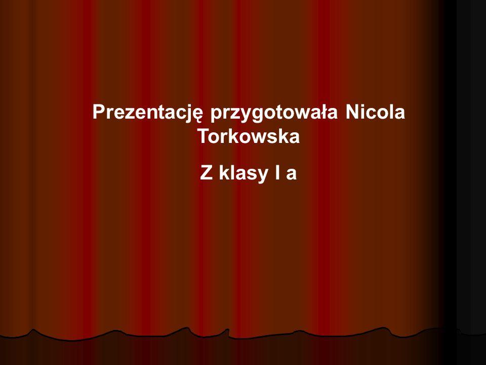 Prezentację przygotowała Nicola Torkowska Z klasy I a