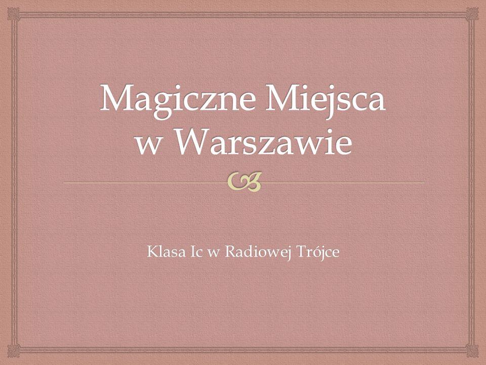 Już od wielu lat w Warszawie jest takie jedno Magiczne Miejsce.