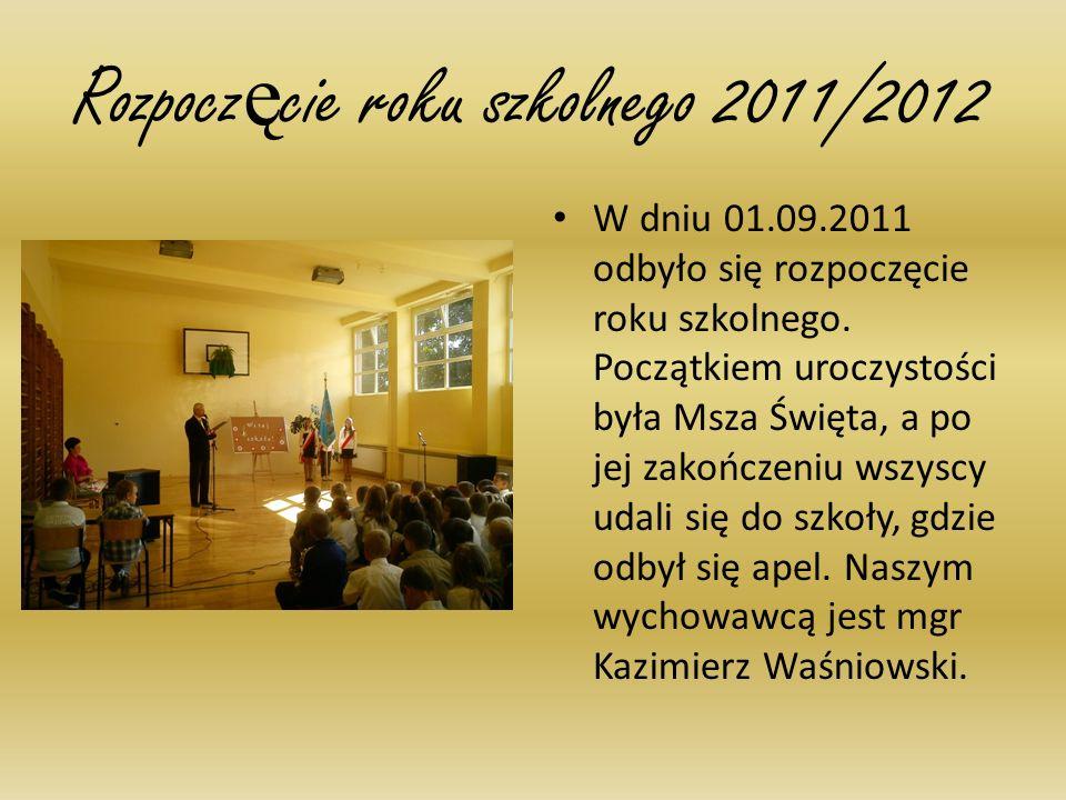 Rozpocz ę cie roku szkolnego 2011/2012 W dniu 01.09.2011 odbyło się rozpoczęcie roku szkolnego. Początkiem uroczystości była Msza Święta, a po jej zak
