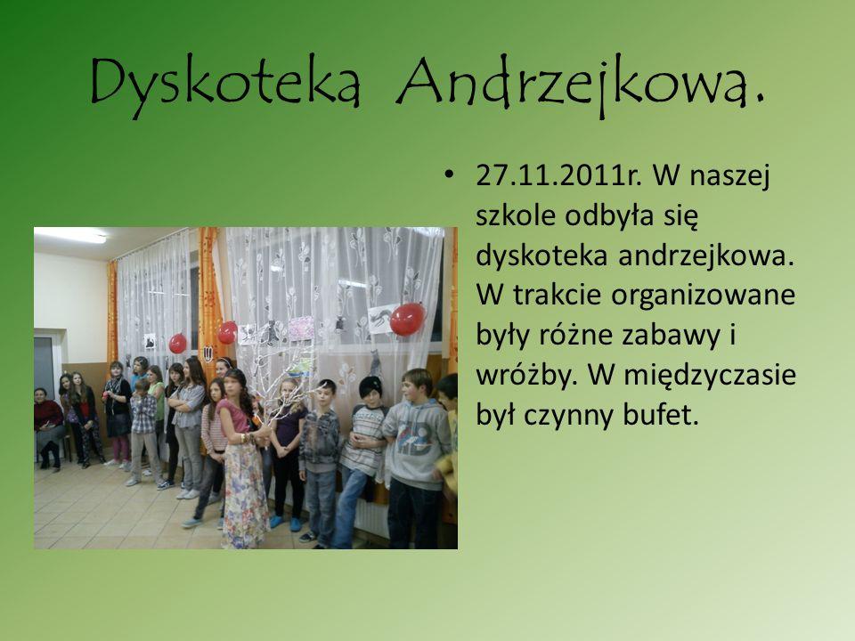 Dyskoteka Andrzejkowa. 27.11.2011r. W naszej szkole odbyła się dyskoteka andrzejkowa. W trakcie organizowane były różne zabawy i wróżby. W międzyczasi