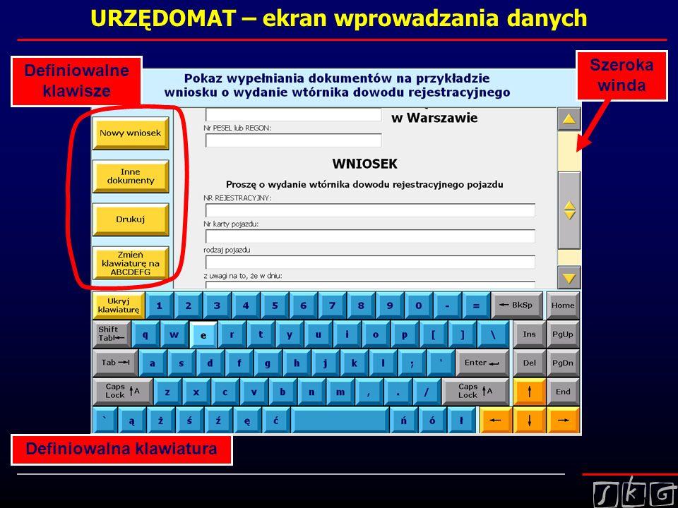 URZĘDOMAT – ekran wprowadzania danych Definiowalne klawisze Szeroka winda Definiowalna klawiatura