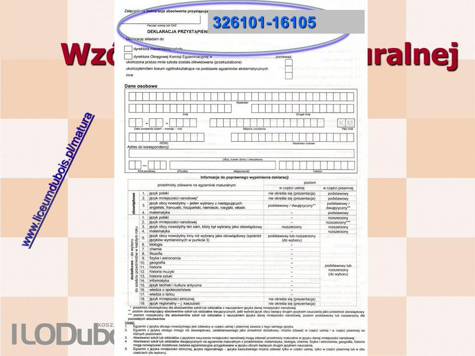Wzór deklaracji maturalnej 326101-16105 www.liceumwww.liceumdubois.pl/matura www.liceum