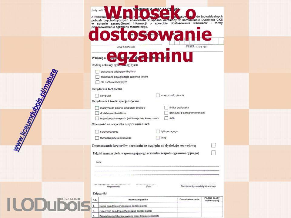 Wniosek o dostosowanie egzaminu www.liceumwww.liceumdubois.pl/matura www.liceum
