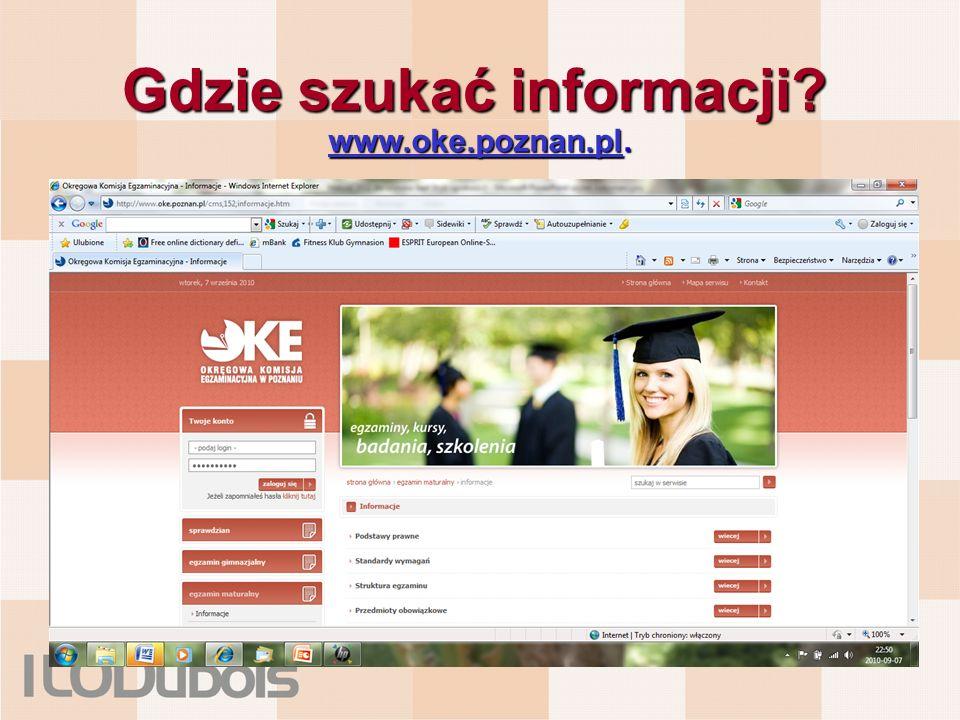 Gdzie szukać informacji? www.oke.poznan.plwww.oke.poznan.pl. www.oke.poznan.pl