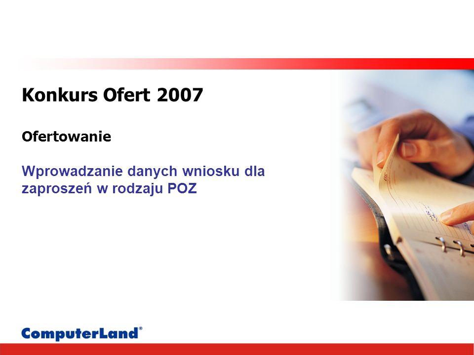 Konkurs Ofert 2007 Ofertowanie Wprowadzanie danych wniosku dla zaproszeń w rodzaju POZ