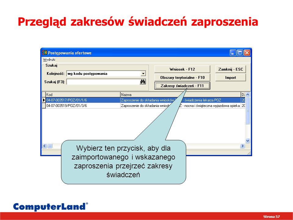 Strona 57 Przegląd zakresów świadczeń zaproszenia Wybierz ten przycisk, aby dla zaimportowanego i wskazanego zaproszenia przejrzeć zakresy świadczeń