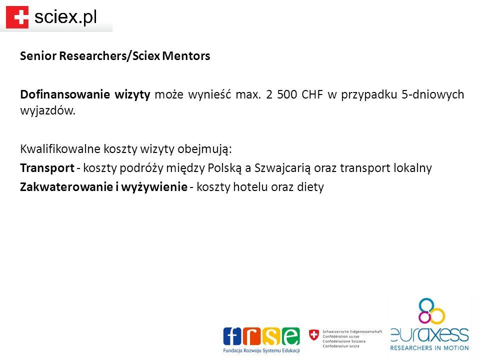 Senior Researchers/Sciex Mentors Dofinansowanie wizyty może wynieść max.