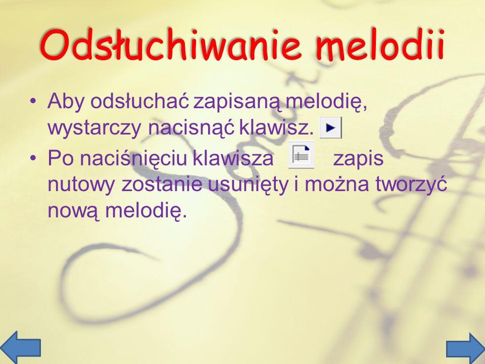 Odsłuchiwanie melodii Aby odsłuchać zapisaną melodię, wystarczy nacisnąć klawisz.