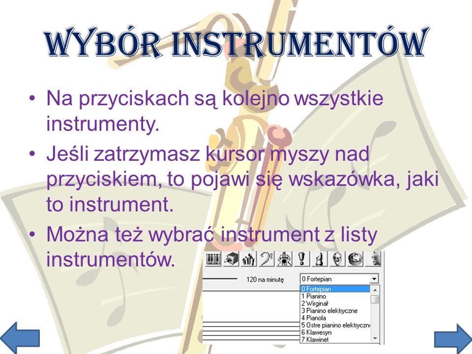Wybór instrumentów Na przyciskach są kolejno wszystkie instrumenty.