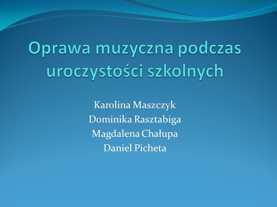 Karolina Maszczyk Dominika Rasztabiga Magdalena Chałupa Daniel Picheta