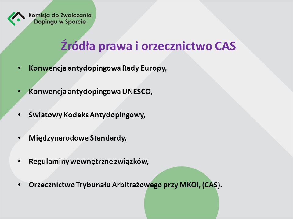 Źródła prawa i orzecznictwo CAS Konwencja antydopingowa Rady Europy, Konwencja antydopingowa UNESCO, Światowy Kodeks Antydopingowy, Międzynarodowe Sta