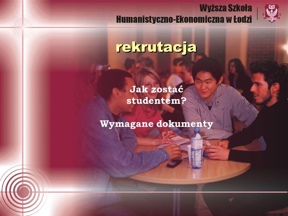 rekrutacja Jak zostać studentem Wymagane dokumenty