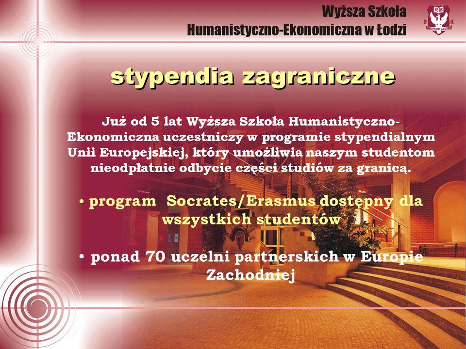 stypendia zagraniczne Już od 5 lat Wyższa Szkoła Humanistyczno- Ekonomiczna uczestniczy w programie stypendialnym Unii Europejskiej, który umożliwia naszym studentom nieodpłatnie odbycie części studiów za granicą.