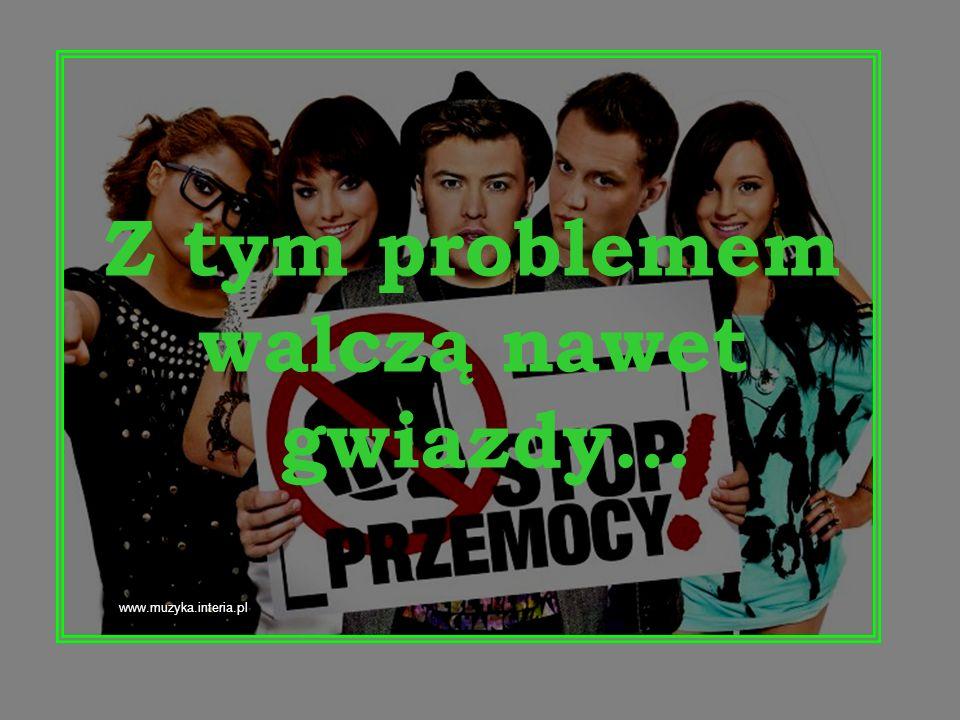 www.muzyka.interia.pl Z tym problemem walczą nawet gwiazdy…
