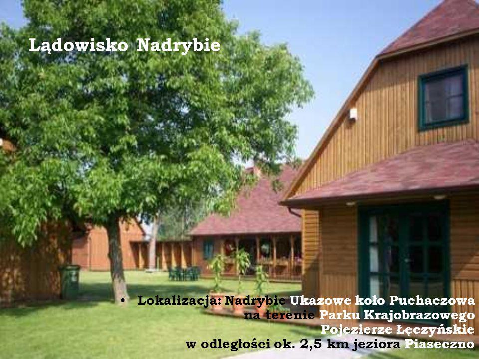 Lądowisko Nadrybie Lokalizacja: Nadrybie Ukazowe koło Puchaczowa na terenie Parku Krajobrazowego Pojezierze Łęczyńskie w odległości ok.