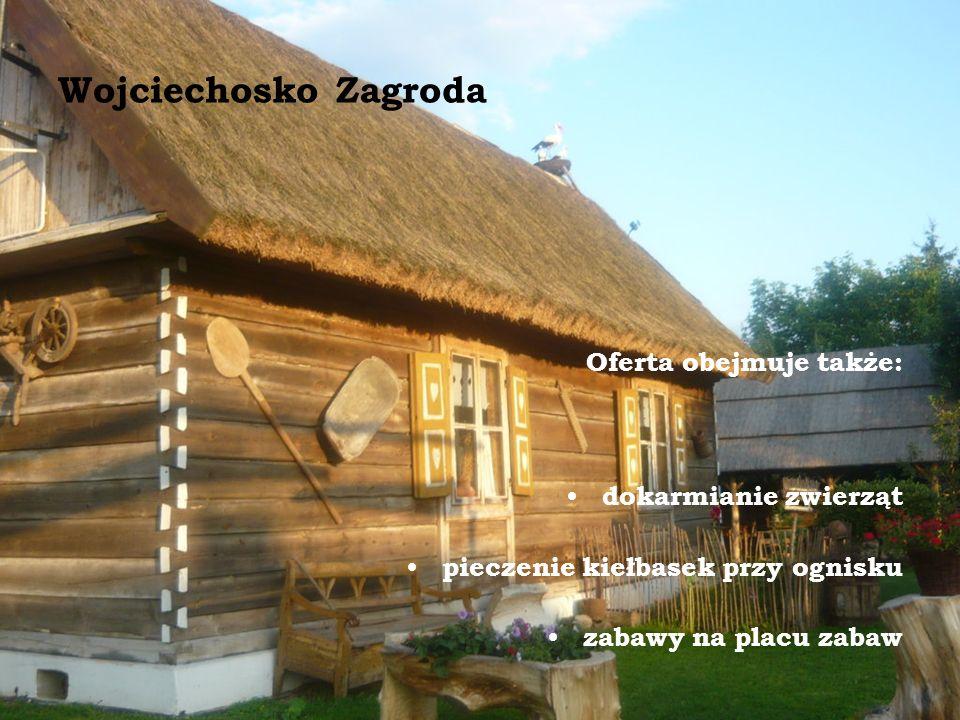 Wojciechosko Zagroda Oferta obejmuje także: dokarmianie zwierząt pieczenie kiełbasek przy ognisku zabawy na placu zabaw