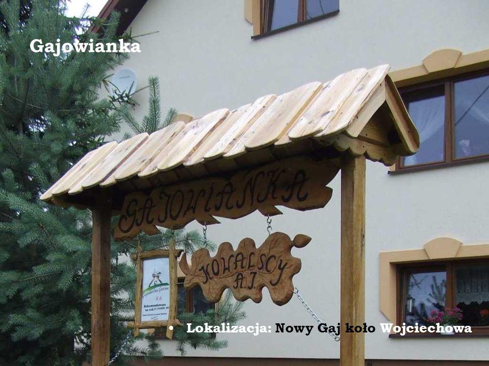 Gajowianka Lokalizacja: Nowy Gaj koło Wojciechowa