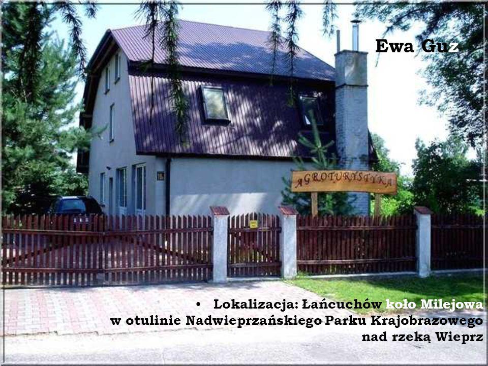 Ewa Guz Lokalizacja: Łańcuchów koło Milejowa w otulinie Nadwieprzańskiego Parku Krajobrazowego nad rzeką Wieprz