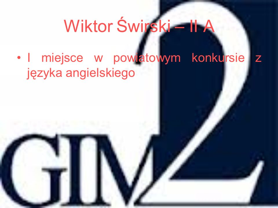 Wiktor Świrski – II A I miejsce w powiatowym konkursie z języka angielskiego