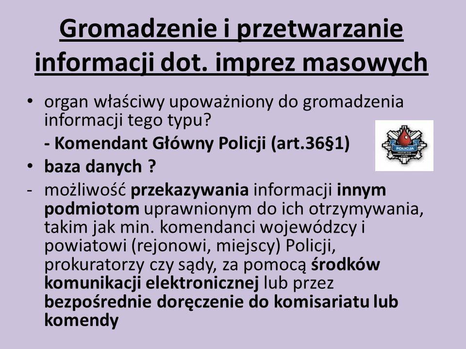 Gromadzenie i przetwarzanie informacji dot. imprez masowych organ właściwy upoważniony do gromadzenia informacji tego typu? - Komendant Główny Policji