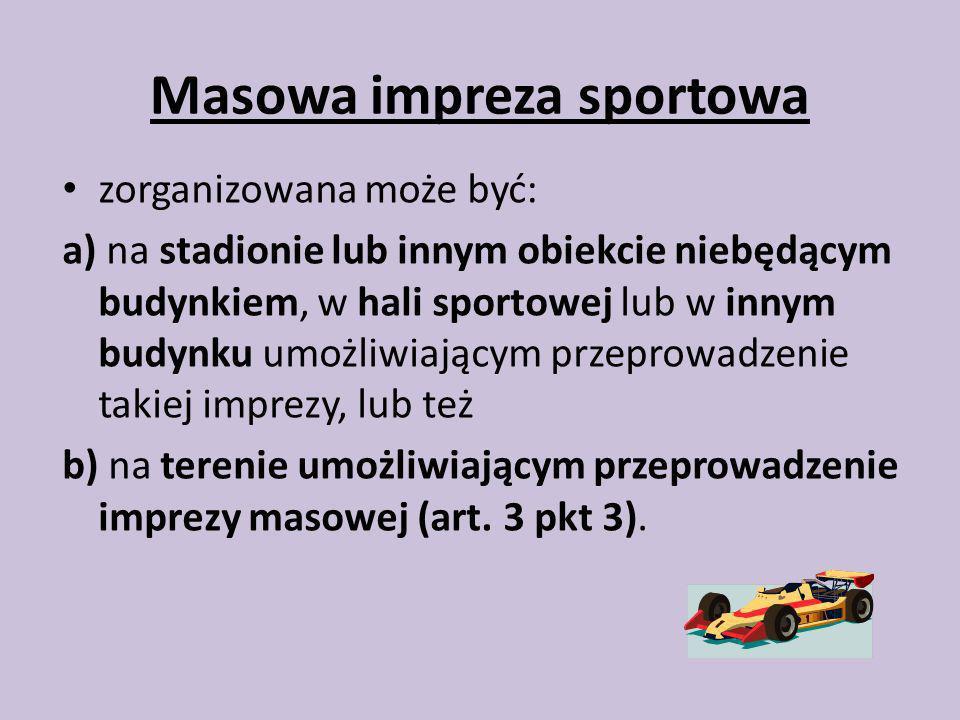 Mecz piłki nożnej - masowa impreza sportowa, mająca na celu współzawodnictwo w piłce nożnej, organizowana na stadionie lub innym obiekcie sportowym, na którym liczba miejsc udostępnionych przez organizatora wynosi nie mniej niż 1000 ( art.