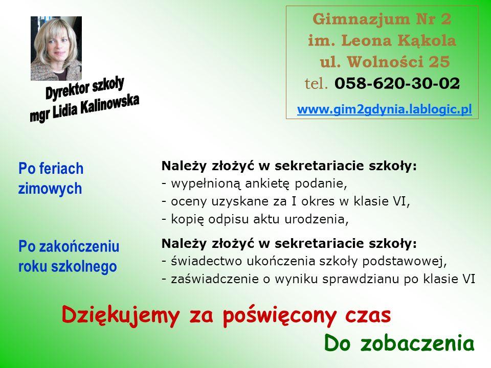 Po feriach zimowych www.gim2gdynia.lablogic.pl Gimnazjum Nr 2 im. Leona Kąkola ul. Wolności 25 tel. 058-620-30-02 Po zakończeniu roku szkolnego Dzięku