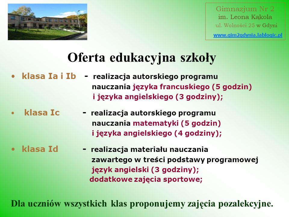 klasa Ia i Ib - realizacja autorskiego programu nauczania języka francuskiego (5 godzin) i języka angielskiego (3 godziny); klasa Ic - realizacja auto
