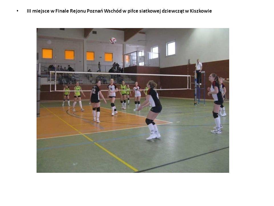 III miejsce w Finale Rejonu Poznań Wschód w piłce siatkowej dziewcząt w Kiszkowie