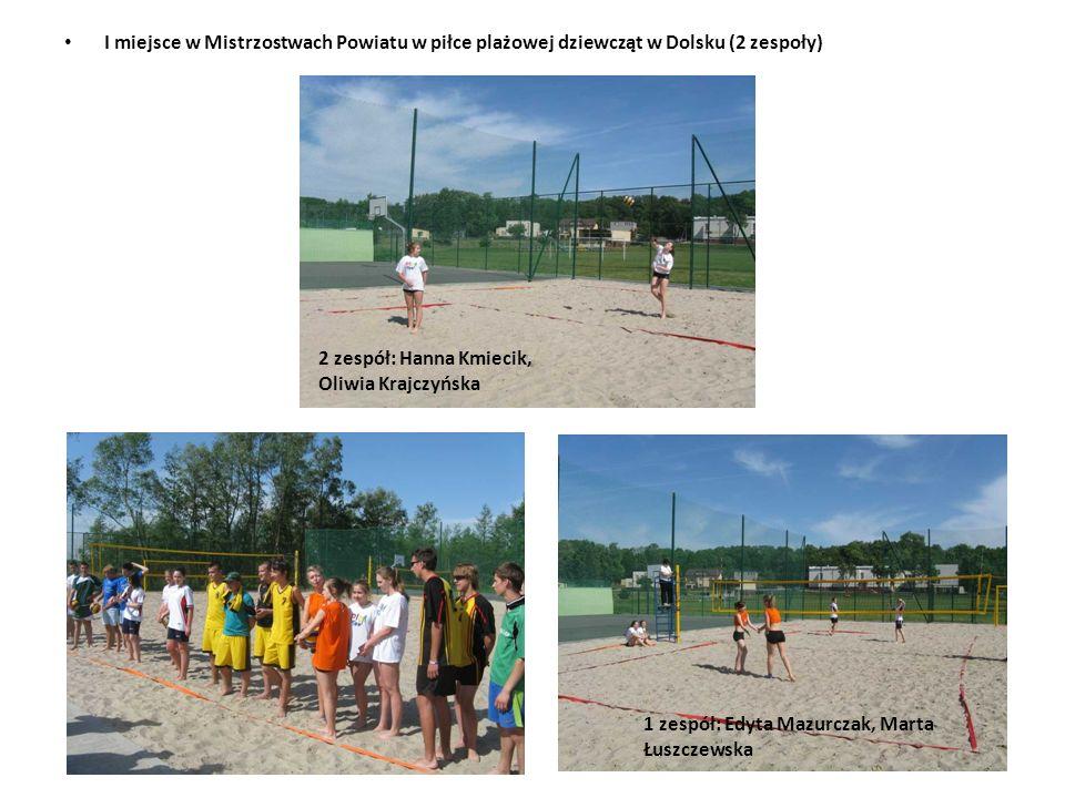 I miejsce w Mistrzostwach Powiatu w piłce plażowej dziewcząt w Dolsku (2 zespoły) 2 zespół: Hanna Kmiecik, Oliwia Krajczyńska 1 zespół: Edyta Mazurcza