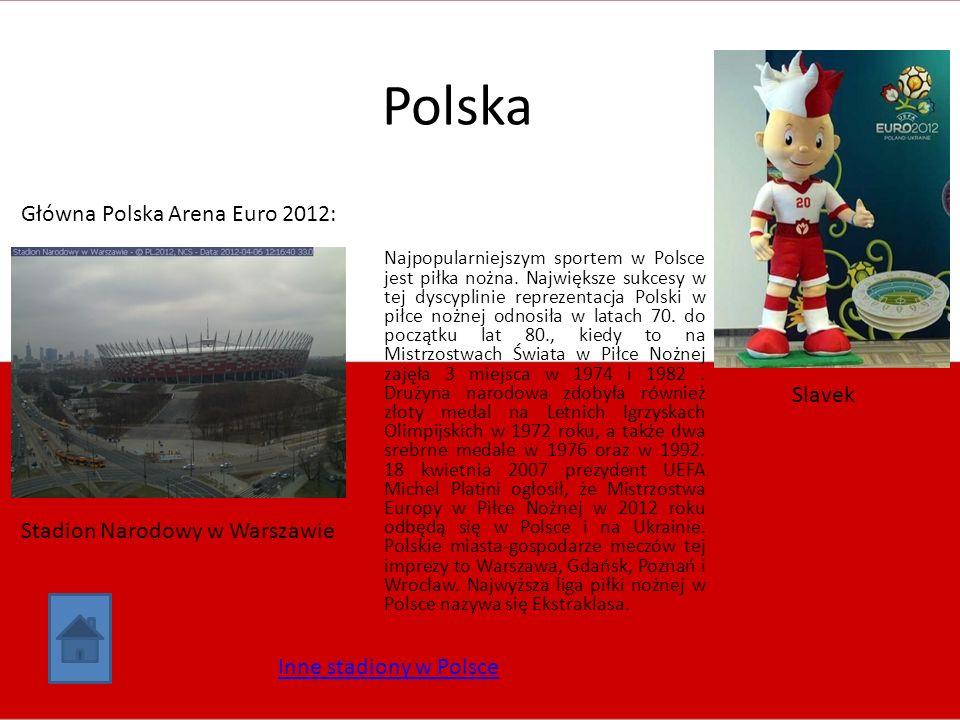 Polska Stadion Narodowy w Warszawie Główna Polska Arena Euro 2012: Najpopularniejszym sportem w Polsce jest piłka nożna. Największe sukcesy w tej dysc