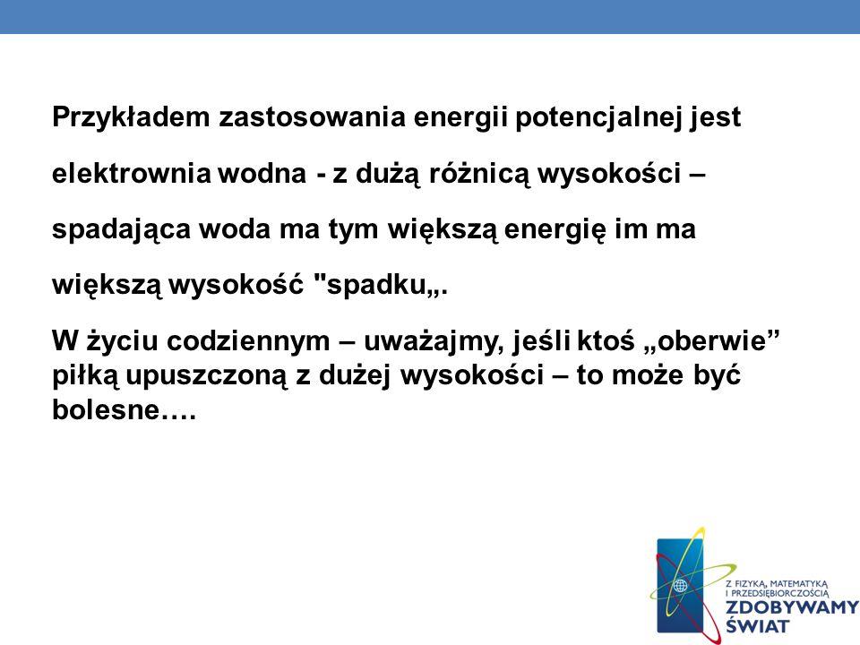 ENERGIA POTENCJALNA SPRĘŻYSTOŚCI Energia nagromadzona w materiale w wyniku jego odkształceń.