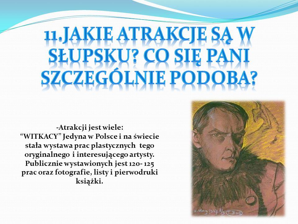 -Atrakcji jest wiele: WITKACY Jedyna w Polsce i na świecie stała wystawa prac plastycznych tego oryginalnego i interesującego artysty. Publicznie wyst