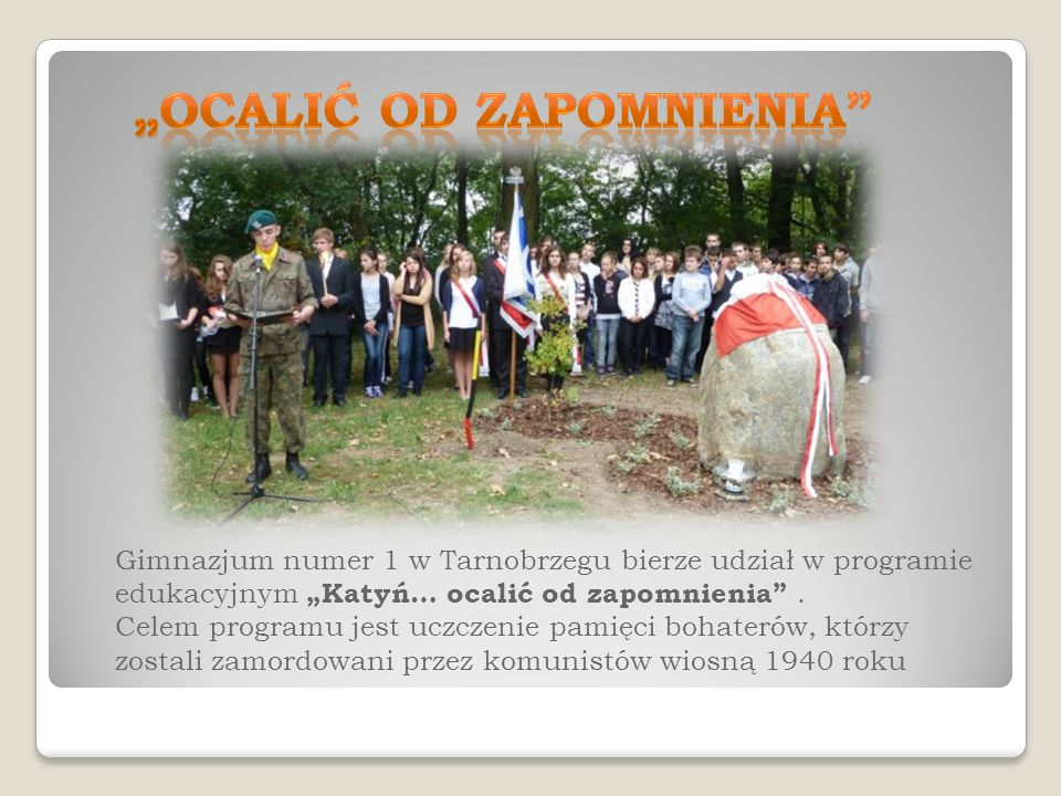 Gimnazjum numer 1 w Tarnobrzegu bierze udział w programie edukacyjnym Katyń… ocalić od zapomnienia.