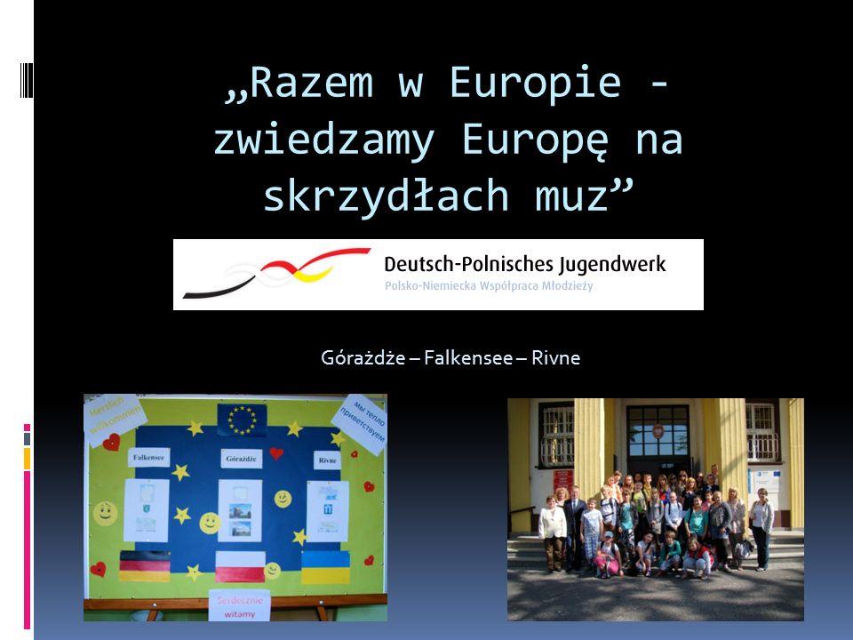 Razem w Europie - zwiedzamy Europę na skrzydłach muz Górażdże – Falkensee – Rivne